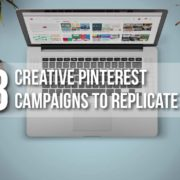 3 Creative Pinterest Campaigns to Replicate